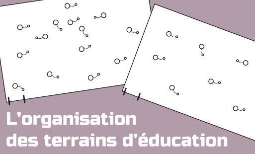 L'organisation des terrains d'éducation